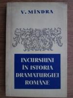 Anticariat: V. Mandra - Incursiuni in istoria dramaturgiei romane