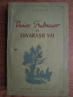 Anticariat: V. Oseeva - Vasioc Trubaciov si tovarasii sai (volumul 2)