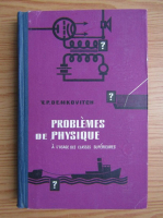 Anticariat: V. P. Demkovitch - Problemes de phisique. A l'usage des classes superieures