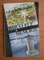 V. R. Ghenceanu - Paralele si memorie