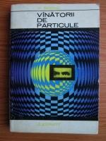 V. Ridnik - Vanatorii de particule
