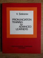V. Selesnev - Pronunciation training for advanced learners