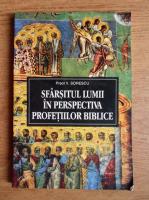 V. Sorescu - Sfarsitul Lumii in perspectiva profetiilor biblice