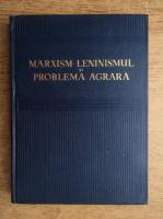 V. T. Malinschi - Marxism-Leninismul si problema agrara