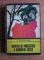 V. Tevekelian - Agentia de publicitate a domnului Kocek