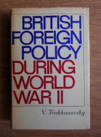 Anticariat: V. Trukhanovsky - British foreign policy during World War II