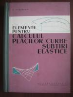 V. Visarion - Elemente pentru calculul placilor curbe, subtiri, elastice