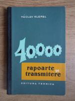 Vaclav Klepal - 40000 rapoarte de transmitere. Tabele pentru calculul rotilor de schimb ala masinilor-unelte