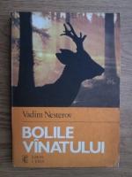 Vadim Nesterov - Bolile vanatului