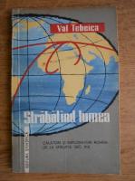 Anticariat: Val Tebeica - Strabatand lumea
