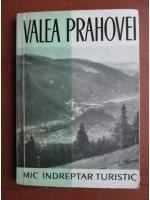 Valea Prahovei. Mic indreptar turistic