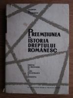 Valentin Al. Georgescu - Preemtiunea in istoria dreptului romanesc. Dreptul de protimisis in Tara Romaneasca si Moldova