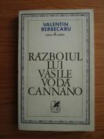 Valentin Berbecaru - Razboiul lui Vasile-Voda Cannano