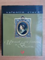 Valentin Ciuca - Un secol de arte frumoase in Bucovina