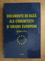Valentin Constantin - Documente de baza ale comunitatii si Uniunii Europene