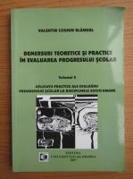 Valentin Cosmin Blandul - Demersuri teoretice si practice in evaluarea progresului scolar (volumul 2)