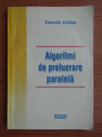 Anticariat: Valentin Cristea - Algoritmi de prelucrare paralela