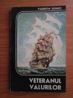 Anticariat: Valentin Donici - Veteranul valurilor