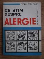 Anticariat: Valentin Filip - Ce stim despre alergie