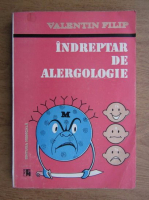 Valentin Filip - Indreptar de alergologie