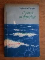 Anticariat: Valentin Kataev - O panza in departare
