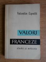Anticariat: Valentin Lipatti - Valori franceze