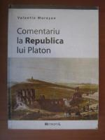 Valentin Muresan - Comentariu la Republica lui Platon