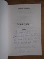 Anticariat: Valentin Nicolitov - Doar clipa (cu autograful autorului)