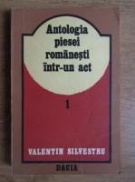 Anticariat: Valentin Silvestru - Antologia piesei romanesti intr-un act (volumul 1)