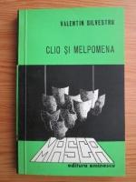 Valentin Silvestru - Clio si Melpomena