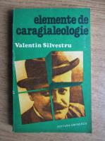 Anticariat: Valentin Silvestru - Elemente de caragialeologie