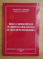 Valentin Zaharia - Rolul farmacistului in asitenta bolnavului cu afectiuni oncologice