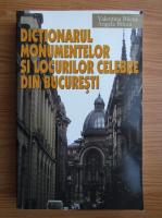 Valentina Bilcea - Dictionarul monumentelor si locurior celebre din Bucuresti
