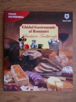 Anticariat: Valentina Iordan - Ghidul gastronomic al Romaniei. Bucataria traditionala