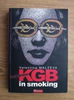 Anticariat: Valentina Malteva - KGB in smoking