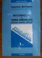 Anticariat: Valentina Marinescu - Introducere in teoria comunicarii principii, modele, aplicatii