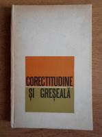 Anticariat: Valeria Gutu Romalo - Corectitudine si greseala, limba romana de azi