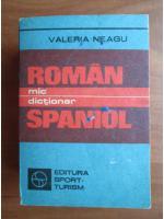 Valeria Neagu - Mic dictionar roman-spaniol