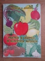 Anticariat: Valerian A. Schipor - Fructele si legumele in alimentatia naturala