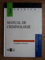 Valerian Cioclei - Manual de criminologie