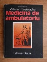 Valerian Postolache - Medicina de ambulatoriu