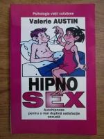 Anticariat: Valerie Austin - Hipnosex (autohipniza pentru o mai deplina satisfactie sexuala)