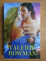 Valerie Bowman - Libertinul meu preferat