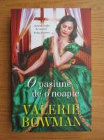 Valerie Bowman - O pasiune de-o noapte