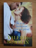 Anticariat: Valerie Bowman - Sa n-ai incredere intr-un pirat