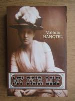 Valerie Hanotel - My fair Lily