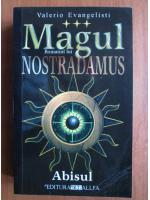 Anticariat: Valerio Evangelisti - Magul, Romanul lui Nostradamus: volumul 3, Abisul
