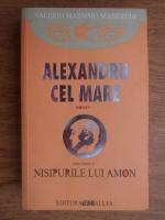 Anticariat: Valerio Massimo Manfredi - Alexandru cel Mare. Nisipurile lui Amon (volumul 2)