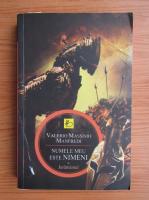 Valerio Massimo Manfredi - Numele meu este nimeni, volumul 1. Juramantul