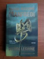 Anticariat: Valerio Massimo Manfredi - Ultima legiune